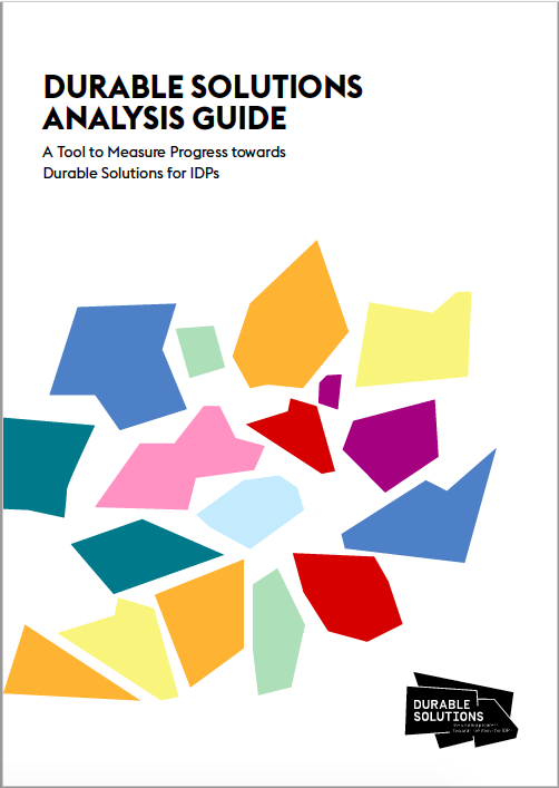 Durable Solutions Analysis Guide - A Tool to Measure Progress Towards Durable Solutions for IDPs
