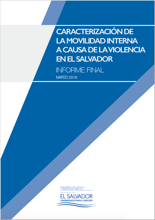 Caracterización de la Movilidad Interna A Causa de la Violencia en El Salvador (2018)