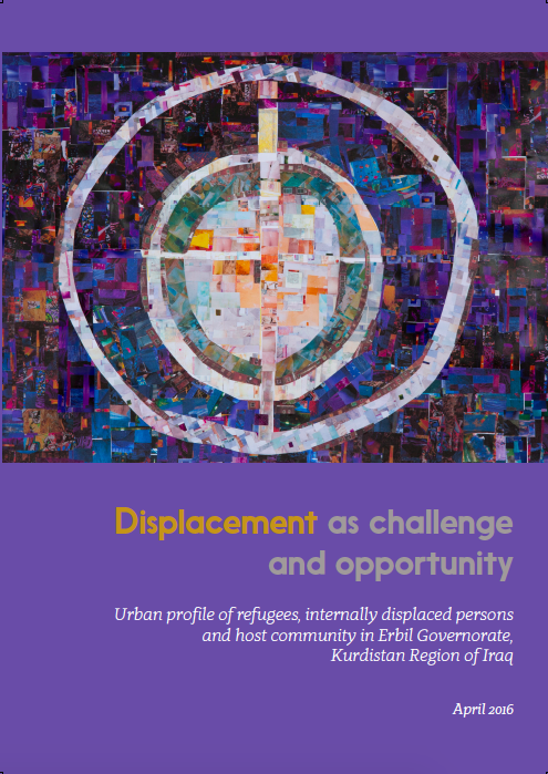 Displacement as Challenge and Opportunity: Urban Profile of Refugees, IDPs and Host Community in Erbil Governorate, Kurdistan Region of Iraq (2016)