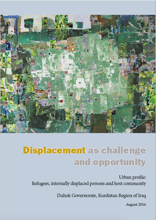 Displacement as Challenge and Opportunity: Urban Profile - Refugees, IDPs and Host Community. Duhok Governorate, Kurdistan Region of Iraq (2016)