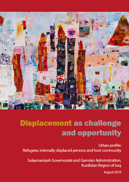 Displacement as Challenge and Opportunity: Urban Profile - Refugees, IDPs and Host Community. Sulaymaniyah Governorate, Kurdistan Region of Iraq (2016)