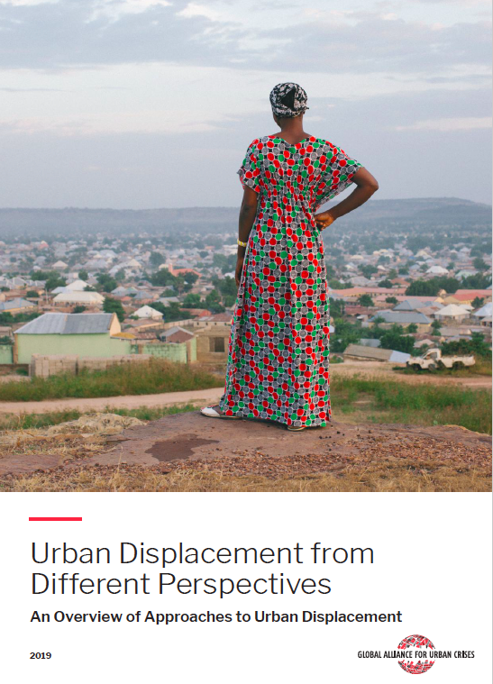 Urban Displacement from Different Perspectives, An Overview of Approaches (Global Alliance for Urban Crises, Feb 2019)