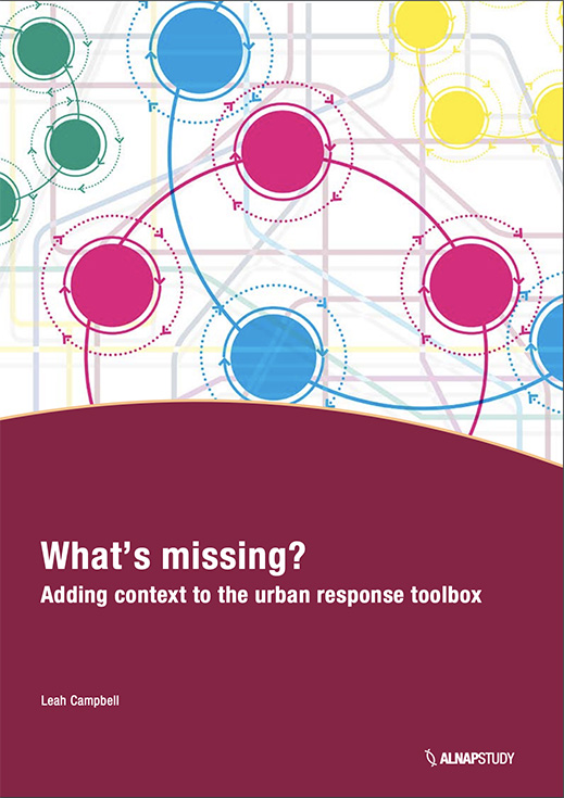 What's missing? Adding Context to the Urban Response Toolbox (ALNAP, 2018)