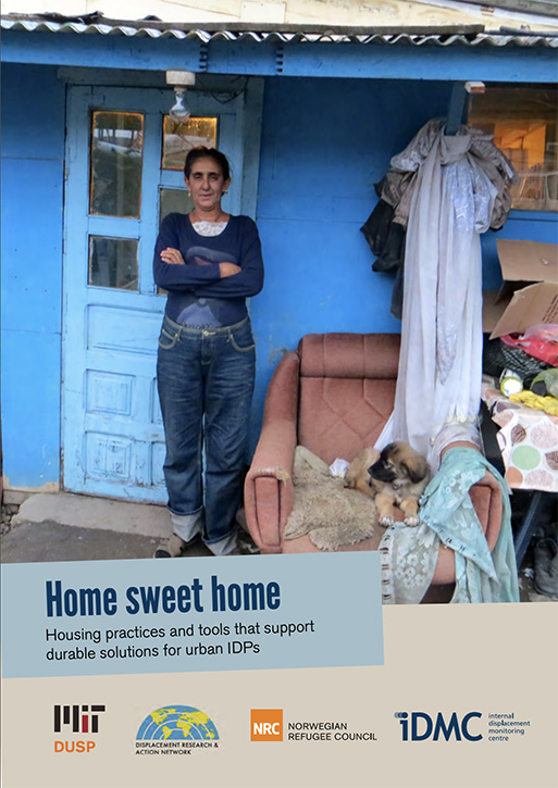 Home Sweet Home: Housing Practices & Tools That Support Durable Solutions for Urban IDPs (IDMC, 2014)