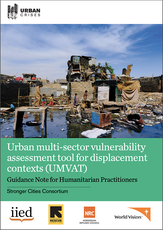 Urban Multi-Sectoral Vulnerability Assessment Tool for Displacement Contexts (Stronger Cities Consortium, 2017)